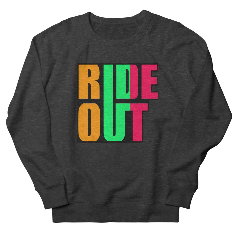 ride out 0 Men's Sweatshirt by kumpast's Artist Shop