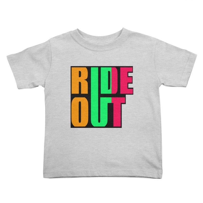 ride out 0 Kids Toddler T-Shirt by kumpast's Artist Shop
