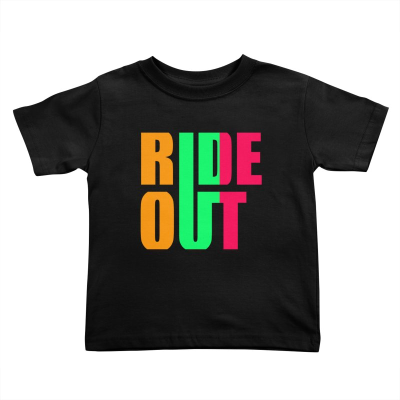 ride out 0 Kids Toddler T-Shirt by kumpast's Artist Shop
