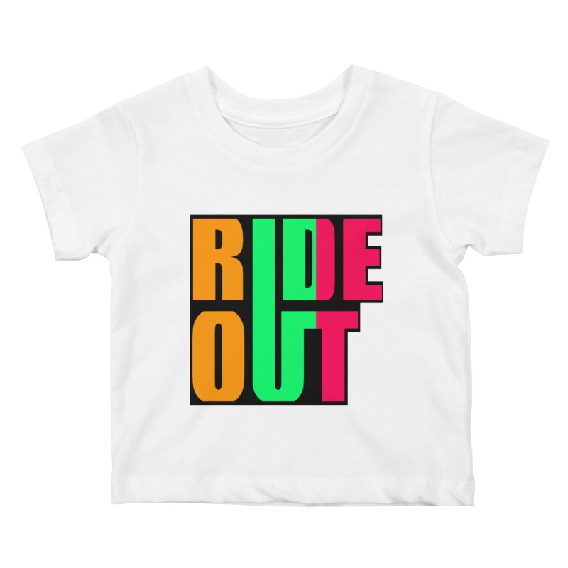 ride out 0 Kids Baby T-Shirt by kumpast's Artist Shop