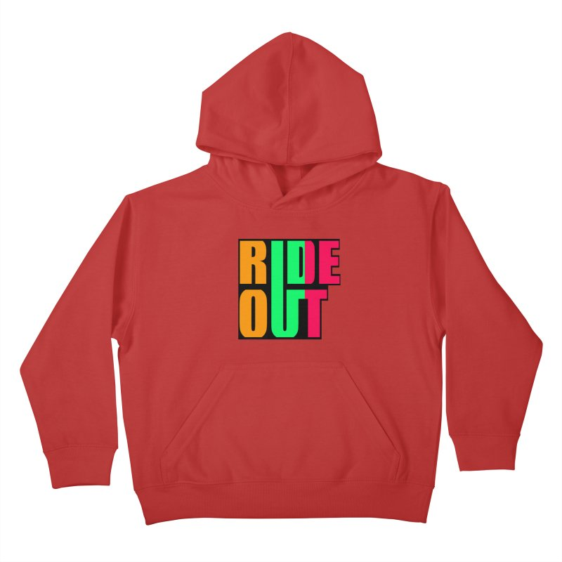 ride out 0 Kids Pullover Hoody by kumpast's Artist Shop