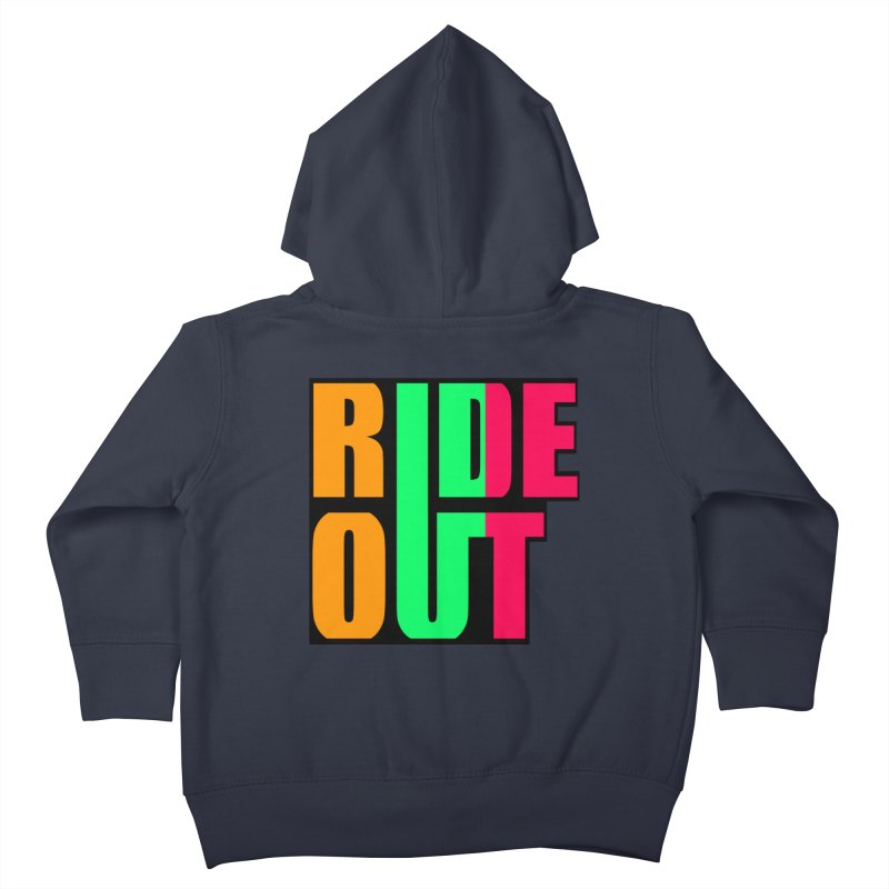 ride out 0 Kids Toddler Zip-Up Hoody by kumpast's Artist Shop