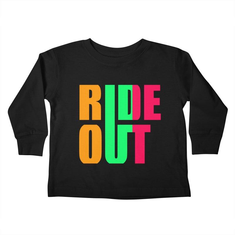 ride out 0 Kids Toddler Longsleeve T-Shirt by kumpast's Artist Shop
