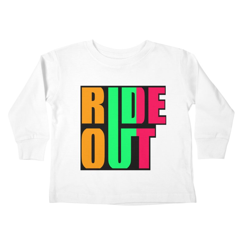 ride out 0 Kids Toddler Longsleeve T-Shirt by kumpast's Artist Shop