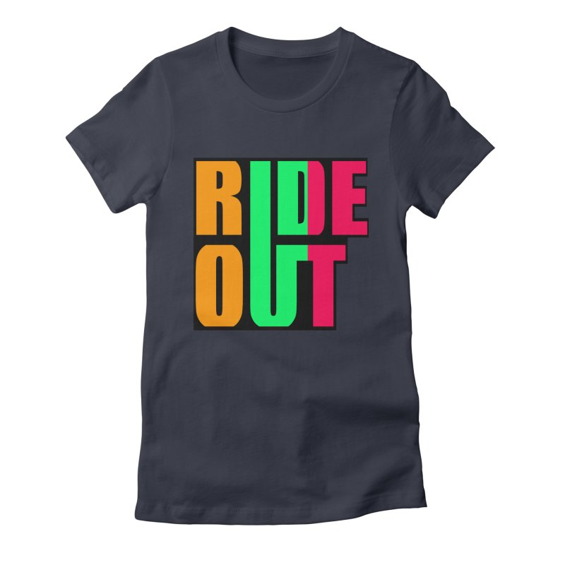 ride out 0 Women's Fitted T-Shirt by kumpast's Artist Shop