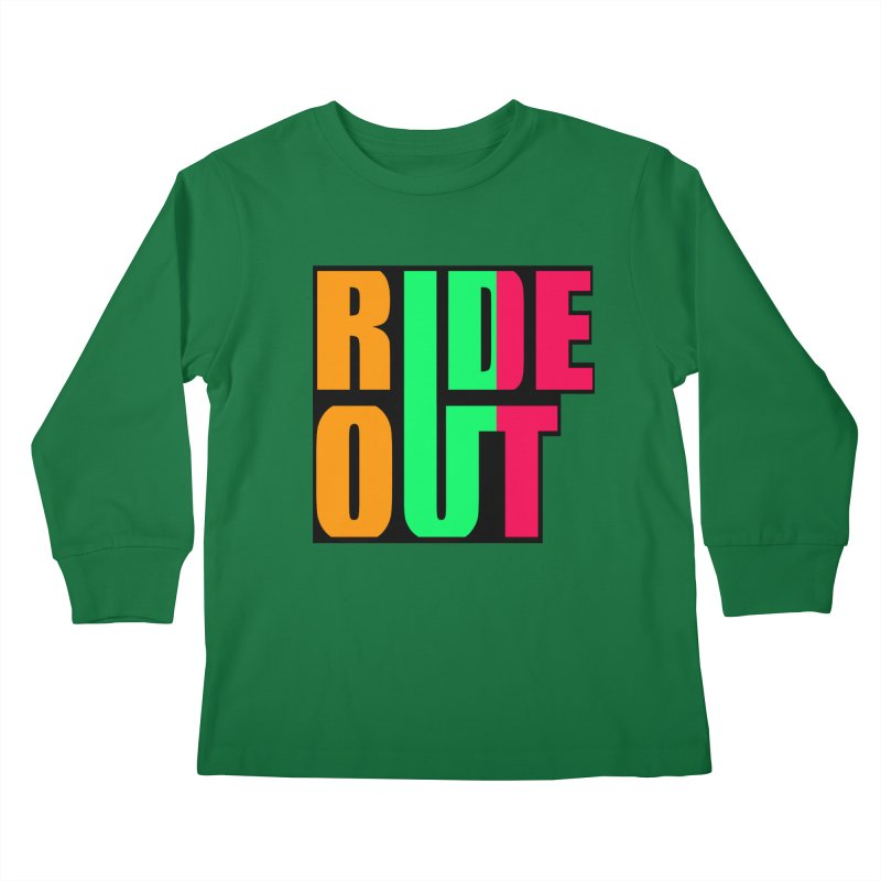 ride out 0 Kids Longsleeve T-Shirt by kumpast's Artist Shop