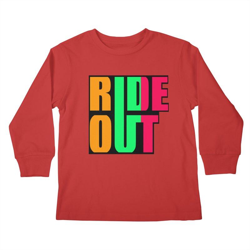 ride out 0 Kids Longsleeve T-Shirt by kumpast's Artist Shop