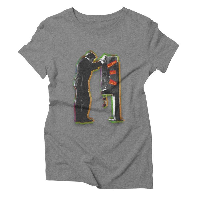 better not call saul Women's Triblend T-Shirt by kumpast's Artist Shop