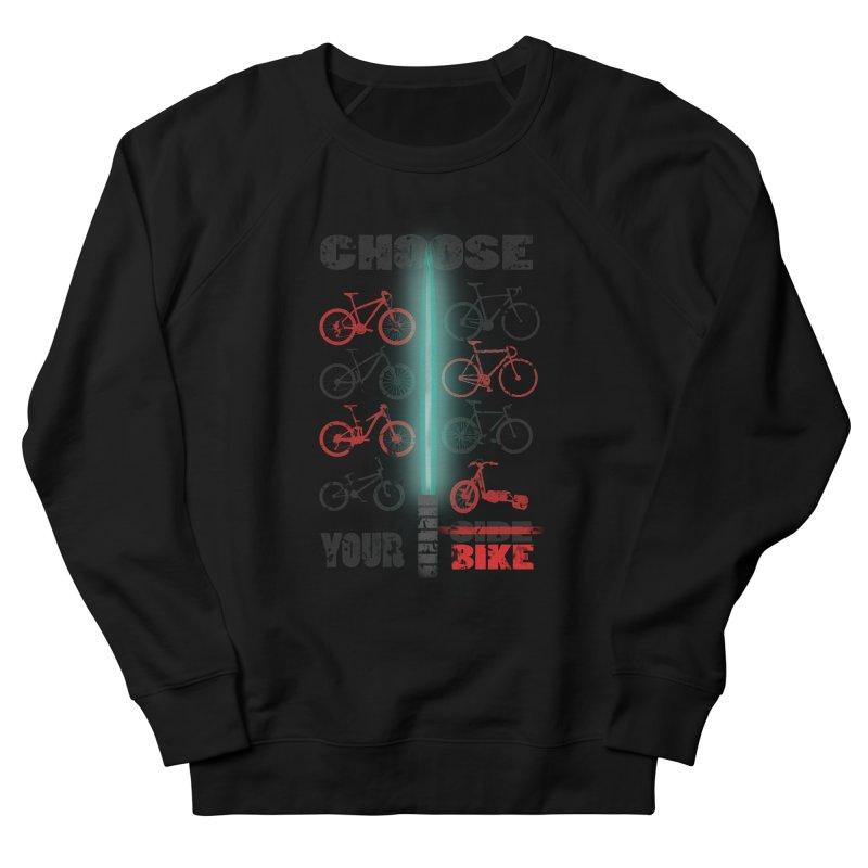 choose your bike Women's Sweatshirt by kumpast's Artist Shop