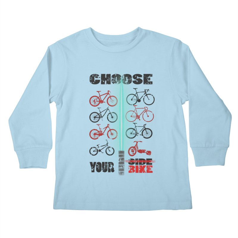 choose your bike Kids Longsleeve T-Shirt by kumpast's Artist Shop