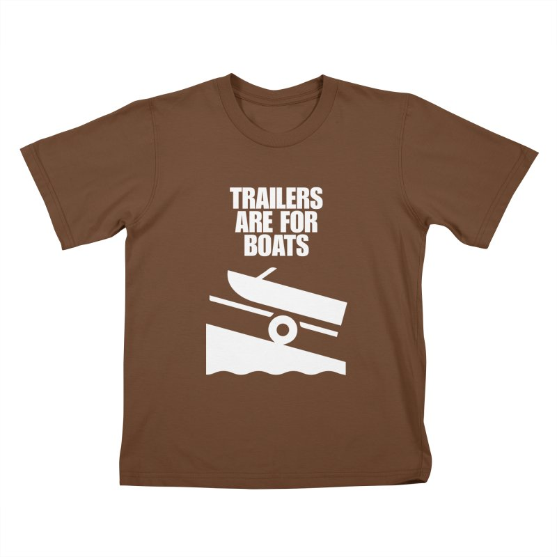 Trailers are for Boats Kids T-Shirt by kustomcarphotography's Artist Shop