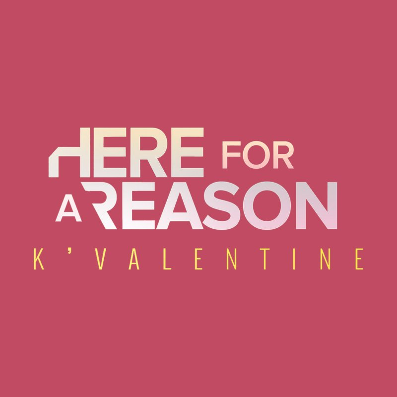 HERE FOR A REASON Men's Sweatshirt by K'Valentine's Artist Shop