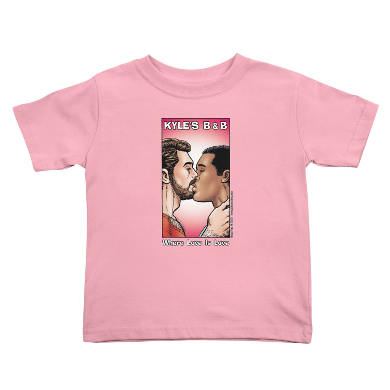 Drew & Lance - Love is Love Kids Toddler T-Shirt by Kyle's Bed & Breakfast Fine Clothing & Gifts Shop