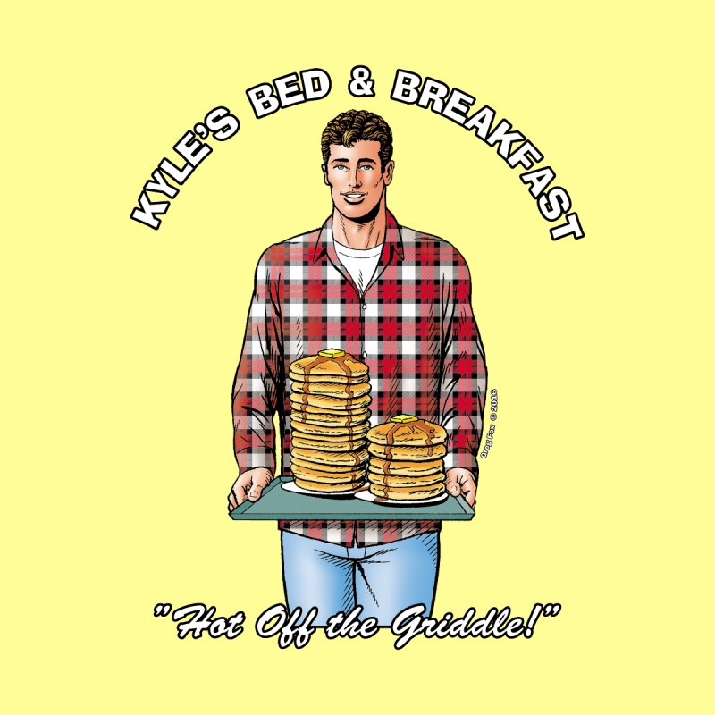 Kyle - Hot Off the Griddle! None  by Kyle's Bed & Breakfast Fine Clothing & Gifts Shop