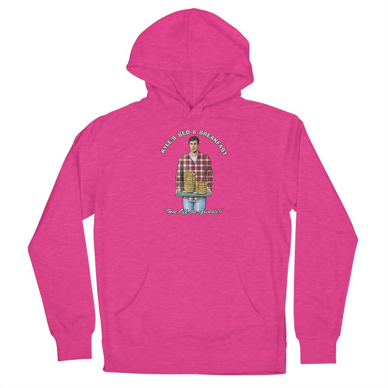 Kyle - Hot Off the Griddle! Women's Pullover Hoody by Kyle's Bed & Breakfast Fine Clothing & Gifts Shop