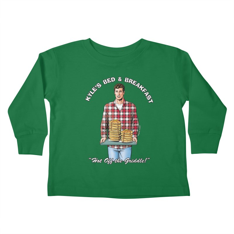 Kyle - Hot Off the Griddle! Kids Toddler Longsleeve T-Shirt by Kyle's Bed & Breakfast Fine Clothing & Gifts Shop