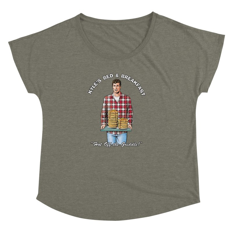 Kyle - Hot Off the Griddle! Women's Dolman by Kyle's Bed & Breakfast Fine Clothing & Gifts Shop