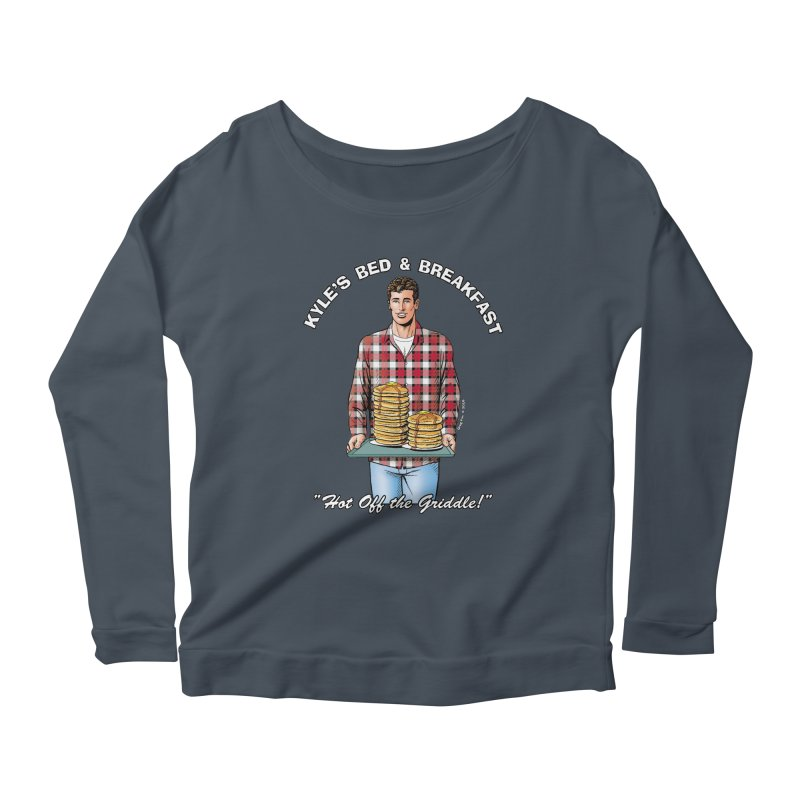 Kyle - Hot Off the Griddle! Women's Longsleeve Scoopneck  by Kyle's Bed & Breakfast Fine Clothing & Gifts Shop