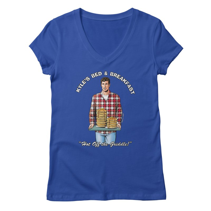 Kyle - Hot Off the Griddle! Women's V-Neck by Kyle's Bed & Breakfast Fine Clothing & Gifts Shop