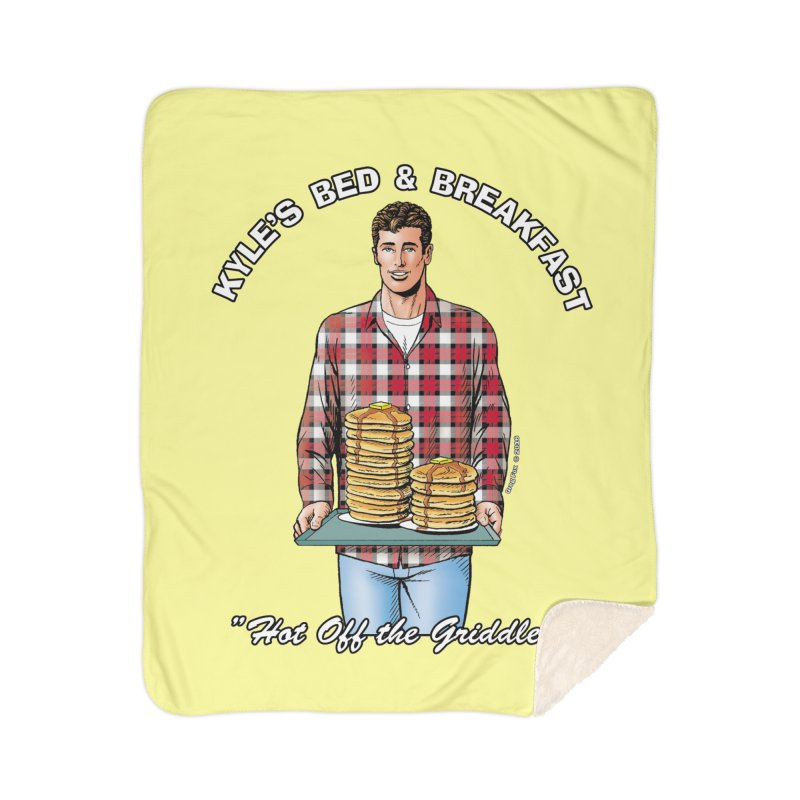 Kyle - Hot Off the Griddle! Home Sherpa Blanket Blanket by Kyle's Bed & Breakfast Fine Clothing & Gifts Shop