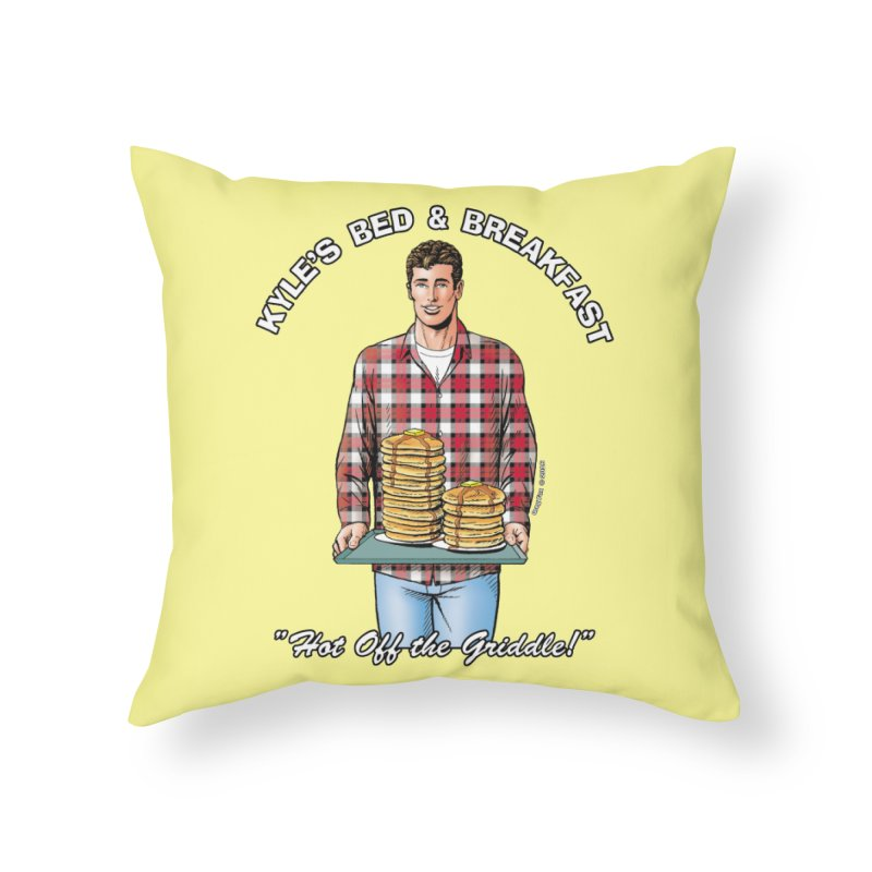Kyle - Hot Off the Griddle! Home Throw Pillow by Kyle's Bed & Breakfast Fine Clothing & Gifts Shop