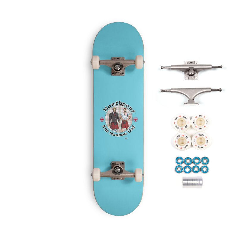 Northport - Kilt Harbor Day Accessories Skateboard by Kyle's Bed & Breakfast Fine Clothing & Gifts Shop