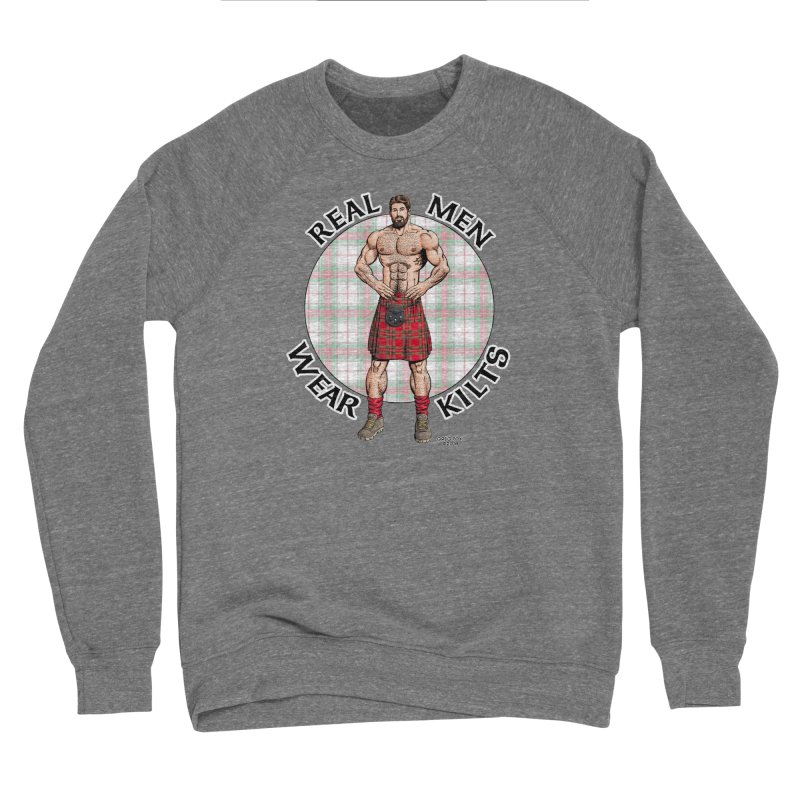 Real Men Wear Kilts Women's Sponge Fleece Sweatshirt by Kyle's Bed & Breakfast Fine Clothing & Gifts Shop