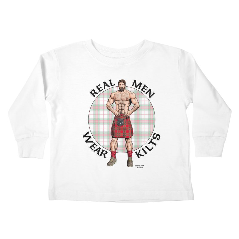 Real Men Wear Kilts Kids Toddler Longsleeve T-Shirt by Kyle's Bed & Breakfast Fine Clothing & Gifts Shop