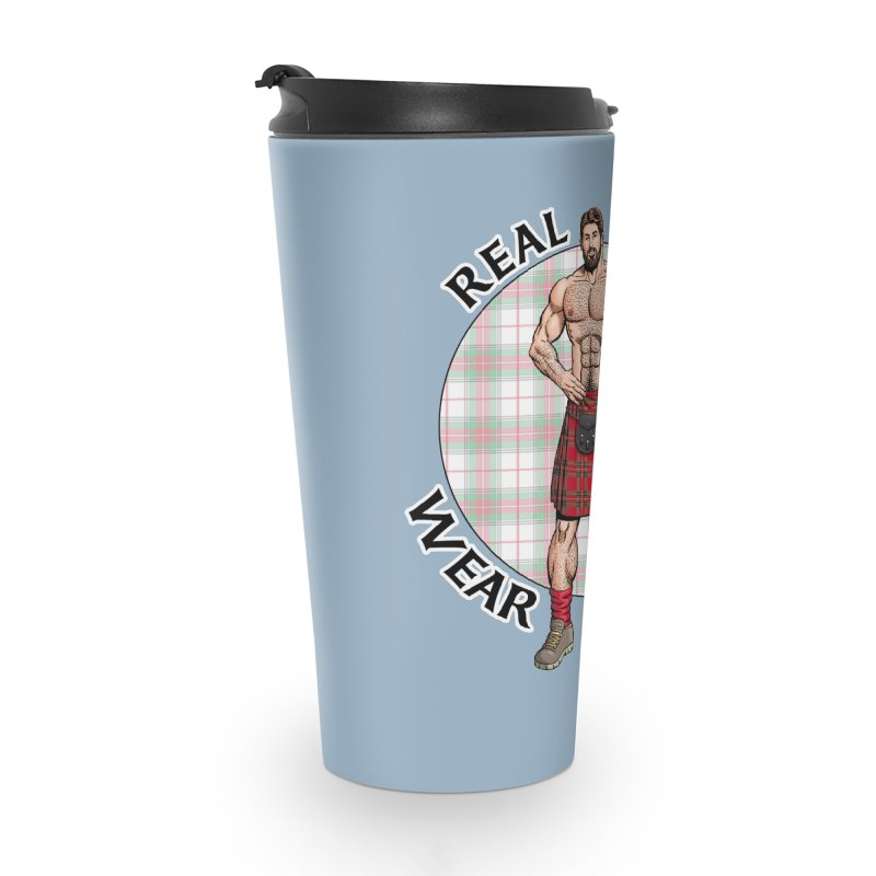 Real Men Wear Kilts Accessories Travel Mug by Kyle's Bed & Breakfast Fine Clothing & Gifts Shop