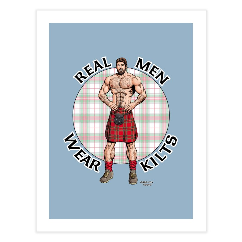 Real Men Wear Kilts Home Fine Art Print by Kyle's Bed & Breakfast Fine Clothing & Gifts Shop