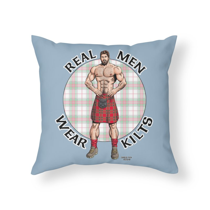 Real Men Wear Kilts Home Throw Pillow by Kyle's Bed & Breakfast Fine Clothing & Gifts Shop