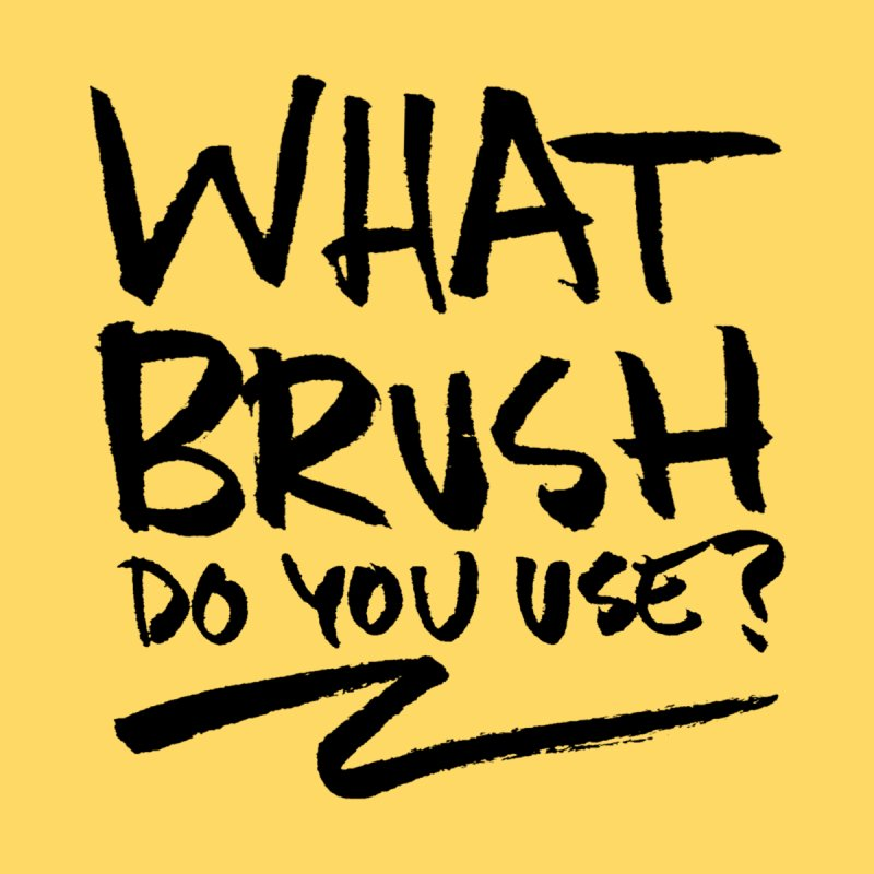 What Brush Do You Use? Home Stretched Canvas by Kyle Ferrin's Artist Shop
