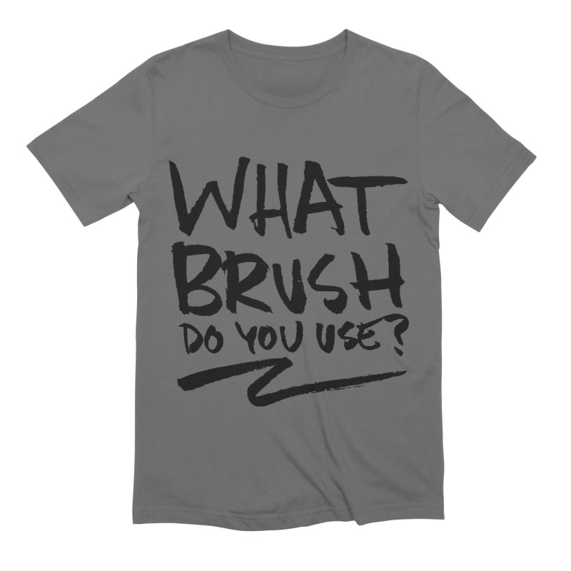 What Brush Do You Use? Men's T-Shirt by Kyle Ferrin's Artist Shop