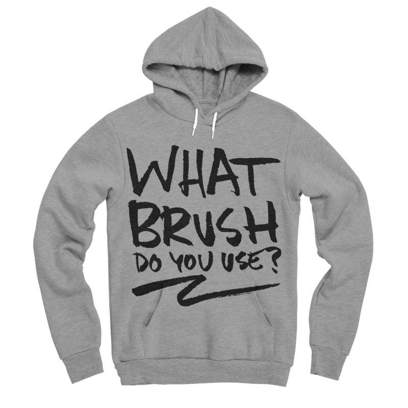 What Brush Do You Use? Women's Sponge Fleece Pullover Hoody by Kyle Ferrin's Artist Shop
