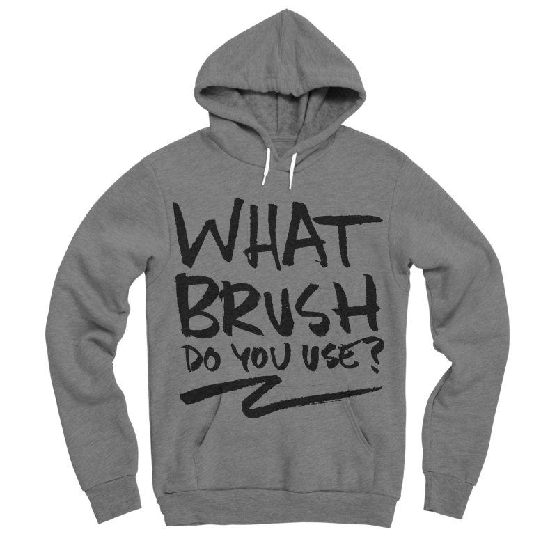 What Brush Do You Use? Men's Sponge Fleece Pullover Hoody by Kyle Ferrin's Artist Shop