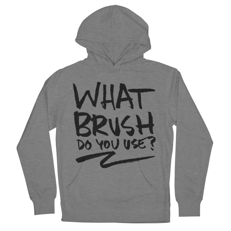 What Brush Do You Use? Men's French Terry Pullover Hoody by Kyle Ferrin's Artist Shop