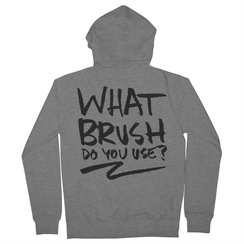 What Brush Do You Use? Women's Zip-Up Hoody by Kyle Ferrin's Artist Shop
