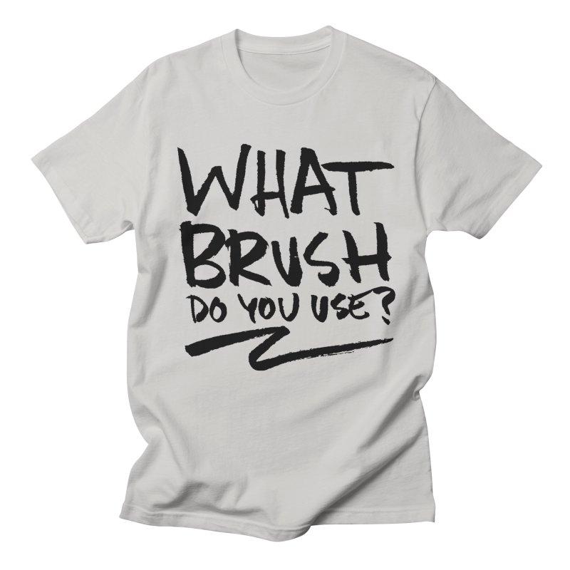 What Brush Do You Use? Men's Regular T-Shirt by Kyle Ferrin's Artist Shop