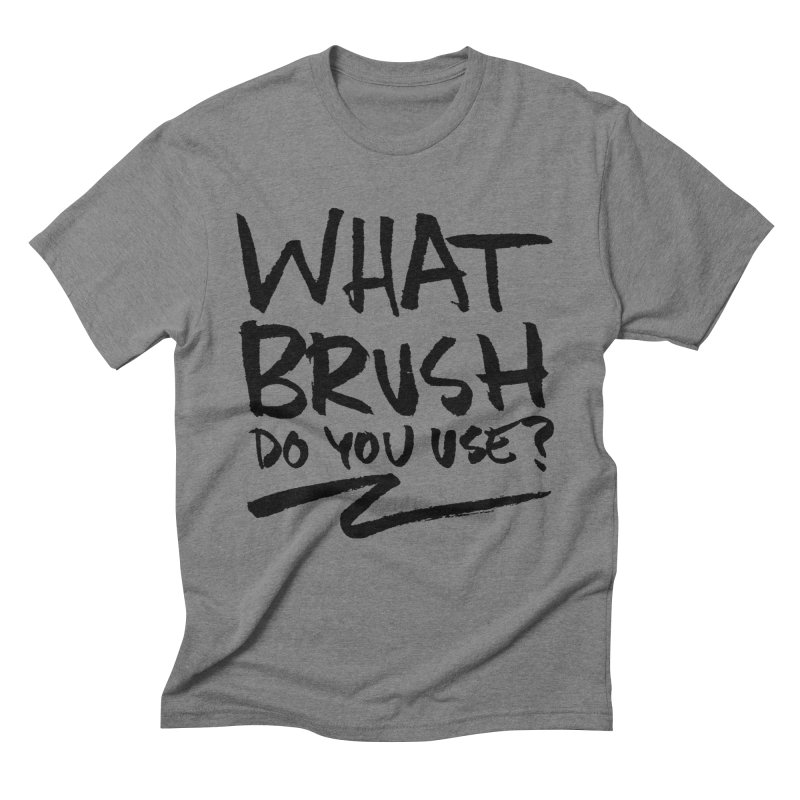 What Brush Do You Use? Men's Triblend T-Shirt by Kyle Ferrin's Artist Shop