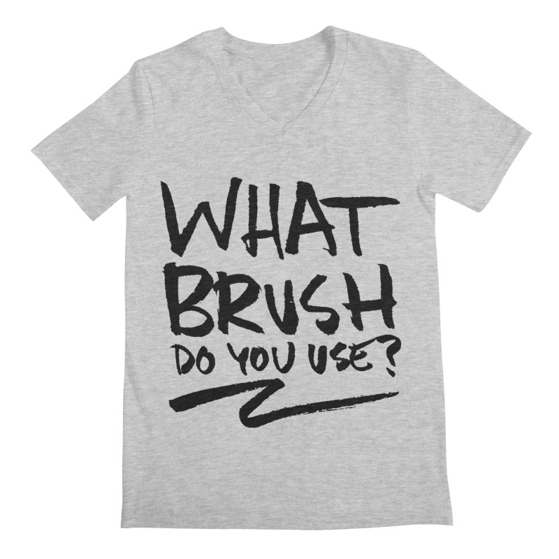 What Brush Do You Use? Men's V-Neck by Kyle Ferrin's Artist Shop