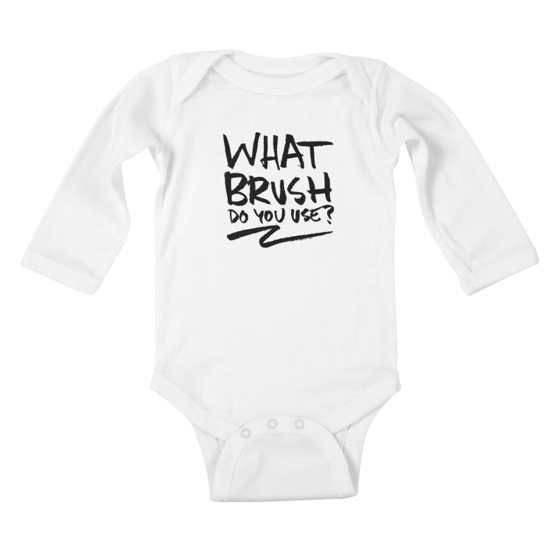 What Brush Do You Use? Kids Baby Longsleeve Bodysuit by Kyle Ferrin's Artist Shop