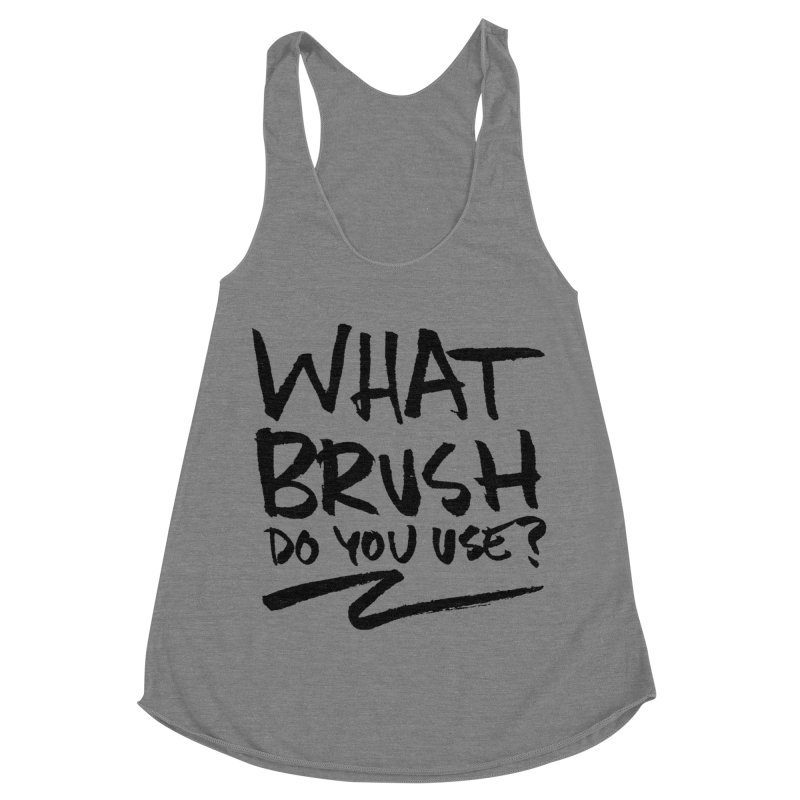 What Brush Do You Use? Women's Racerback Triblend Tank by Kyle Ferrin's Artist Shop