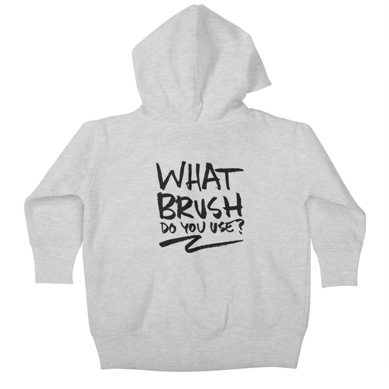 What Brush Do You Use? Kids Baby Zip-Up Hoody by Kyle Ferrin's Artist Shop