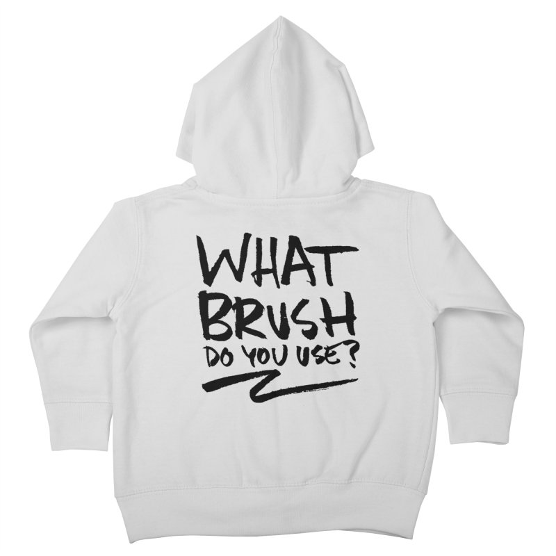 What Brush Do You Use? Kids Toddler Zip-Up Hoody by Kyle Ferrin's Artist Shop