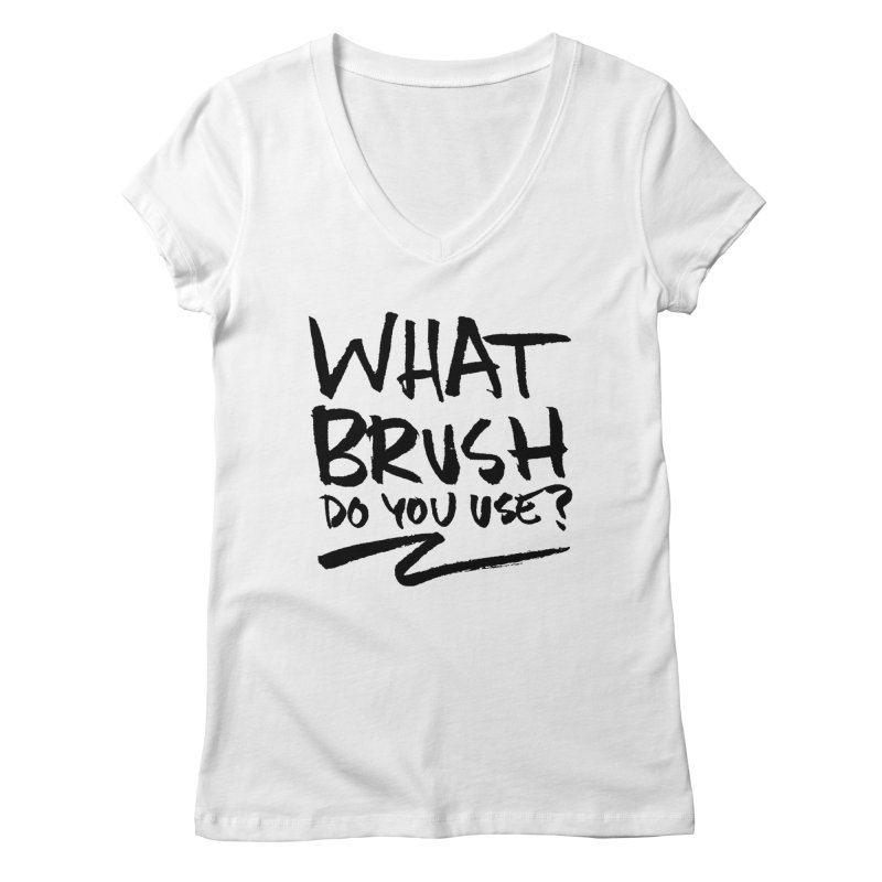 What Brush Do You Use? Women's Regular V-Neck by Kyle Ferrin's Artist Shop