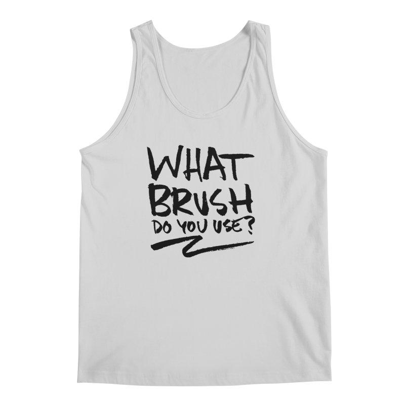What Brush Do You Use? Men's Regular Tank by Kyle Ferrin's Artist Shop