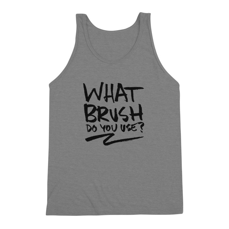 What Brush Do You Use? Men's Triblend Tank by Kyle Ferrin's Artist Shop