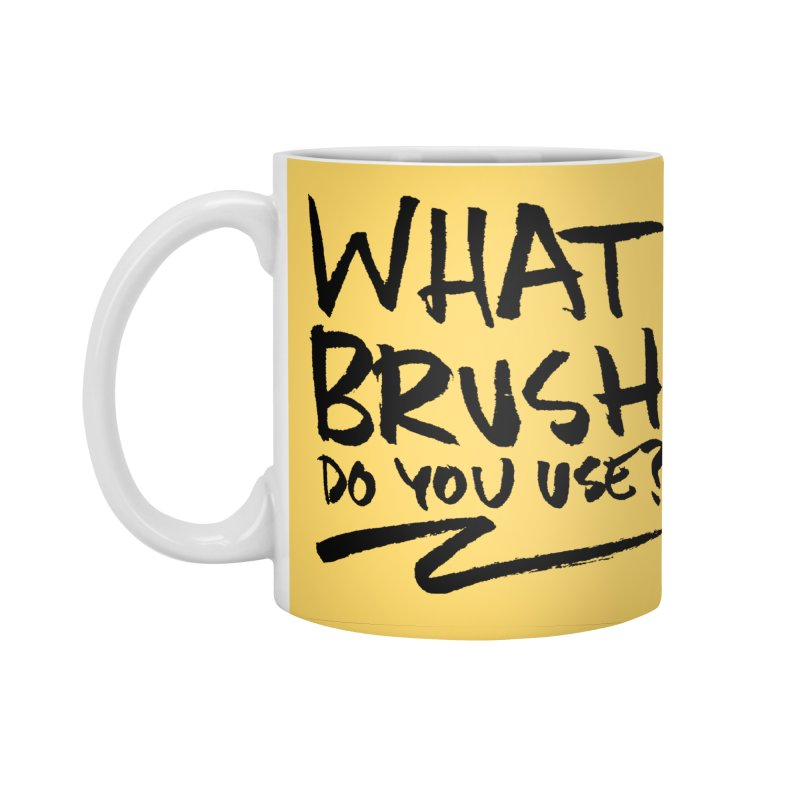 What Brush Do You Use? Accessories Standard Mug by Kyle Ferrin's Artist Shop