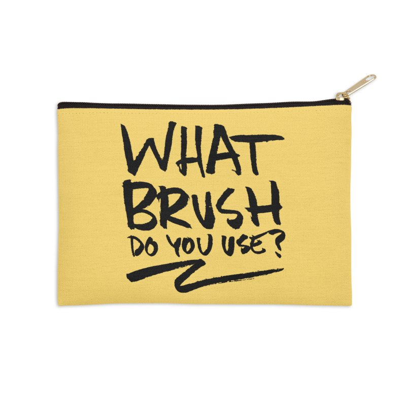 What Brush Do You Use? Accessories Zip Pouch by Kyle Ferrin's Artist Shop