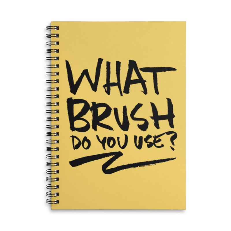 What Brush Do You Use? Accessories Lined Spiral Notebook by Kyle Ferrin's Artist Shop